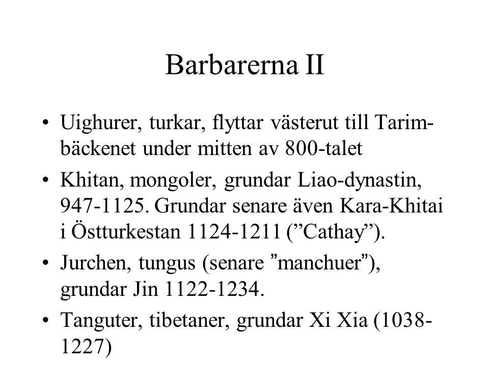 Barbarerna II Uighurer, turkar, flyttar västerut till Tarim-bäckenet under mitten av 800-talet.