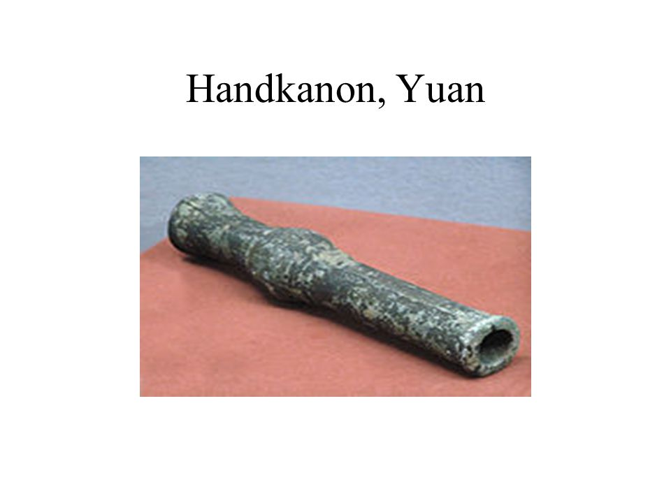 Handkanon, Yuan