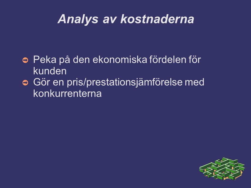 Analys av kostnaderna Peka på den ekonomiska fördelen för kunden