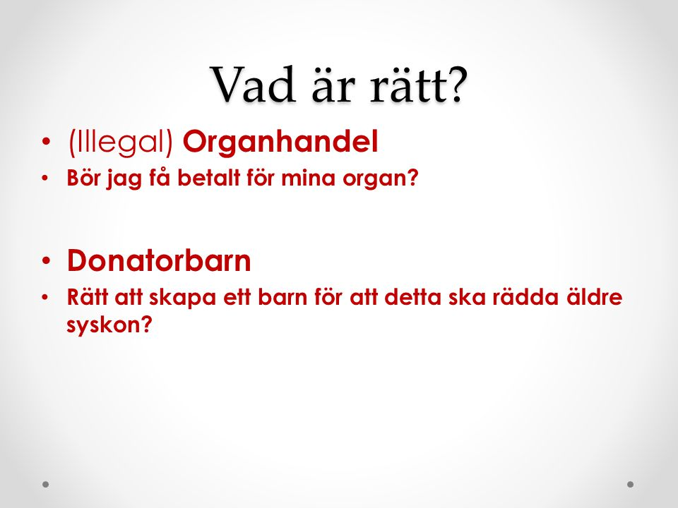 Vad är rätt (Illegal) Organhandel Donatorbarn