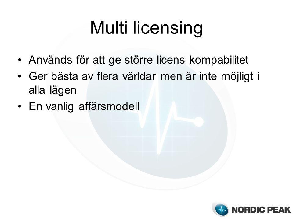 Multi licensing Används för att ge större licens kompabilitet