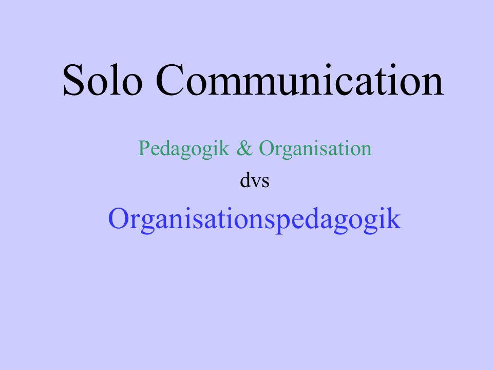 Pedagogik & Organisation dvs Organisationspedagogik
