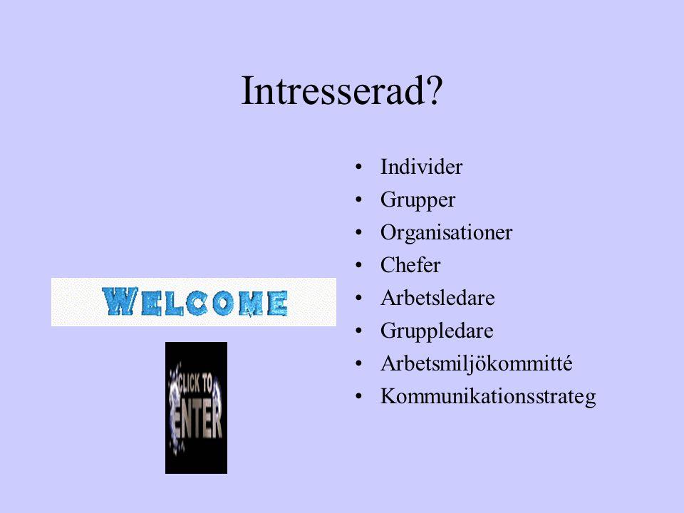 Intresserad Individer Grupper Organisationer Chefer Arbetsledare
