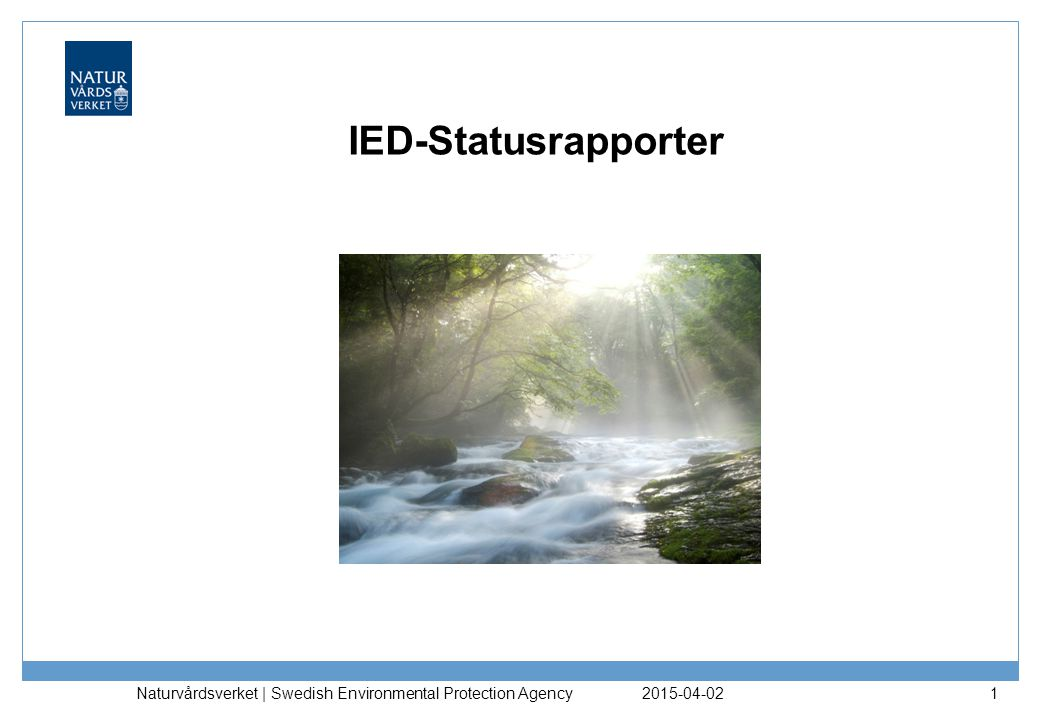 IED-Statusrapporter Naturvårdsverket | Swedish Environmental Protection Agency 2017-04-09