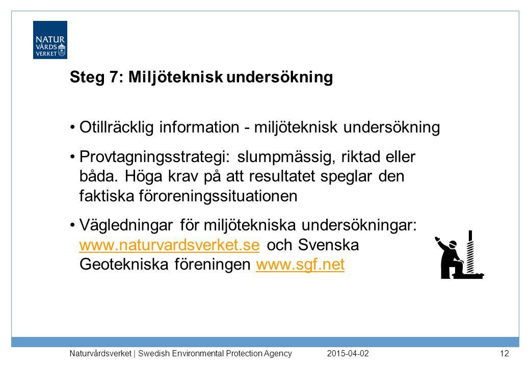 Steg 7: Miljöteknisk undersökning