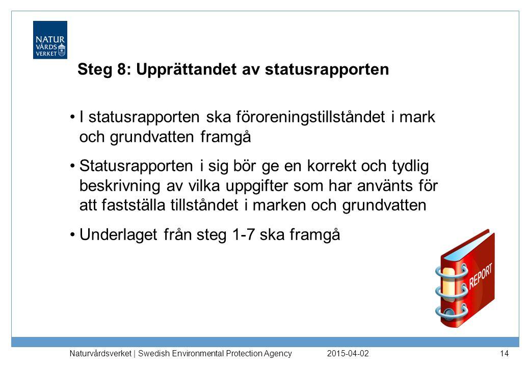 Steg 8: Upprättandet av statusrapporten
