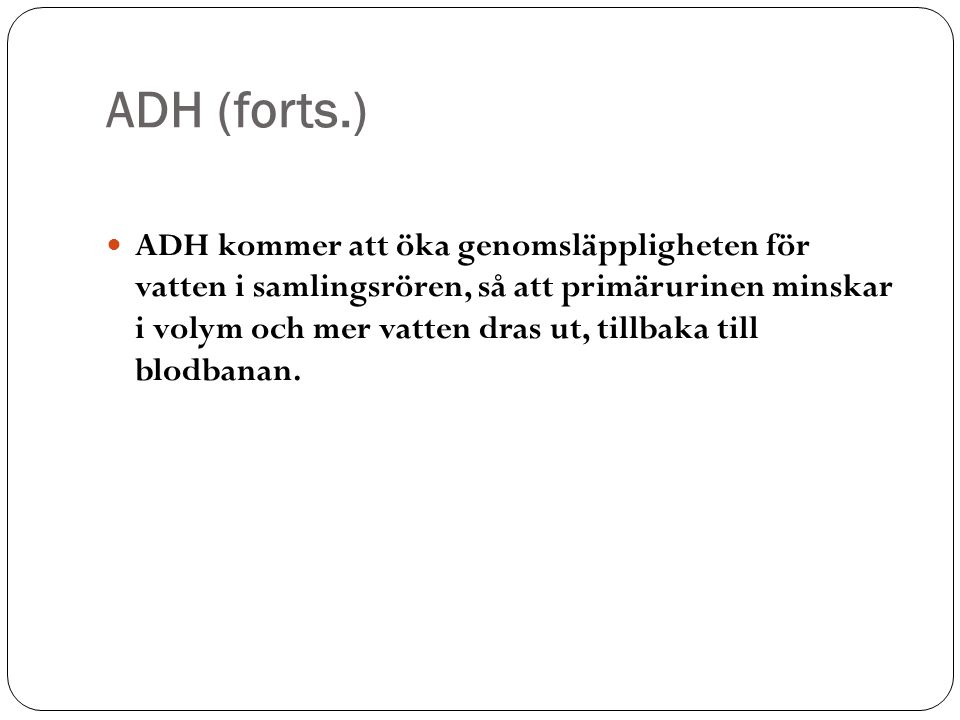 ADH (forts.)