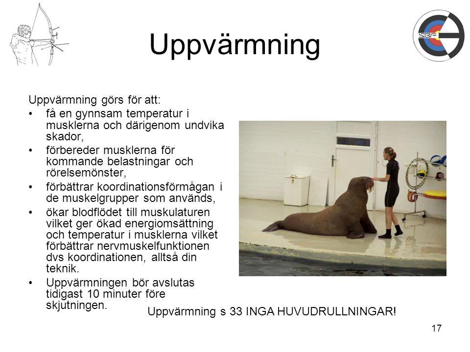 Uppvärmning Uppvärmning görs för att: