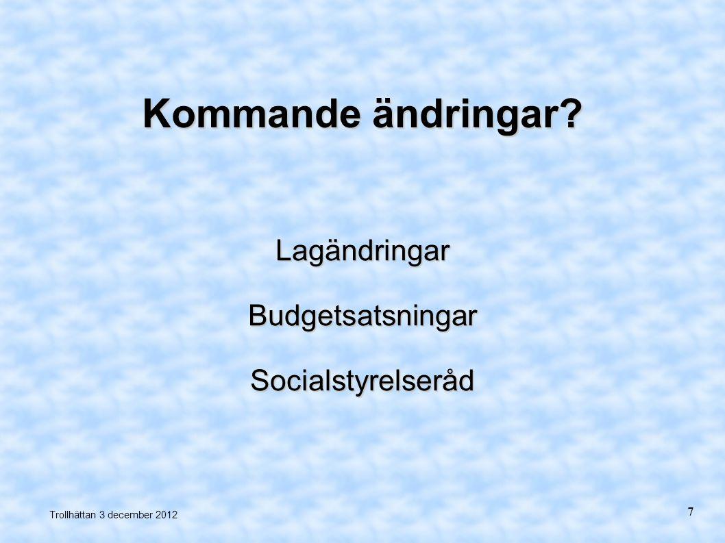 Lagändringar Budgetsatsningar Socialstyrelseråd