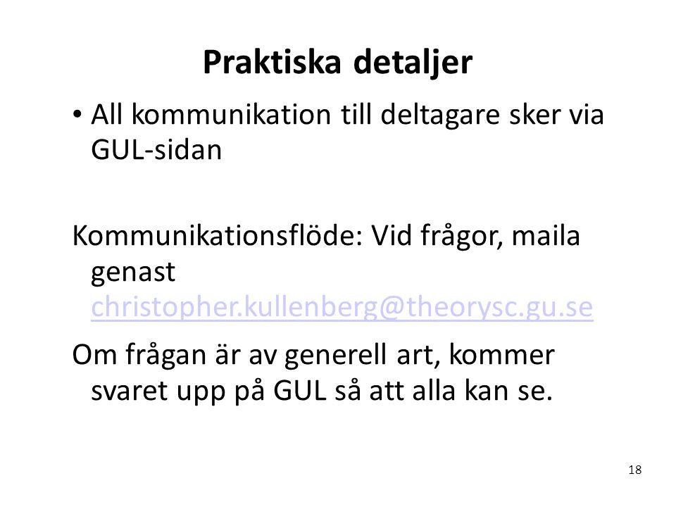 Praktiska detaljer All kommunikation till deltagare sker via GUL-sidan