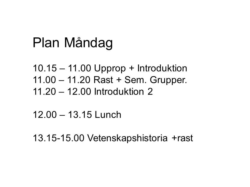 Plan Måndag 10.15 – 11.00 Upprop + Introduktion