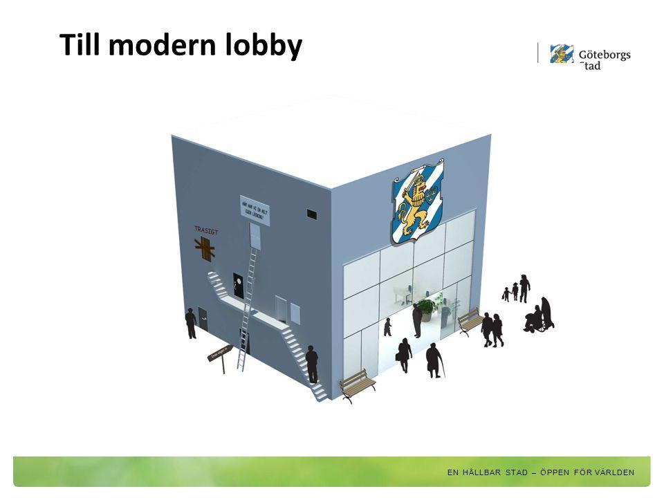 Till modern lobby EN HÅLLBAR STAD – ÖPPEN FÖR VÄRLDEN 39