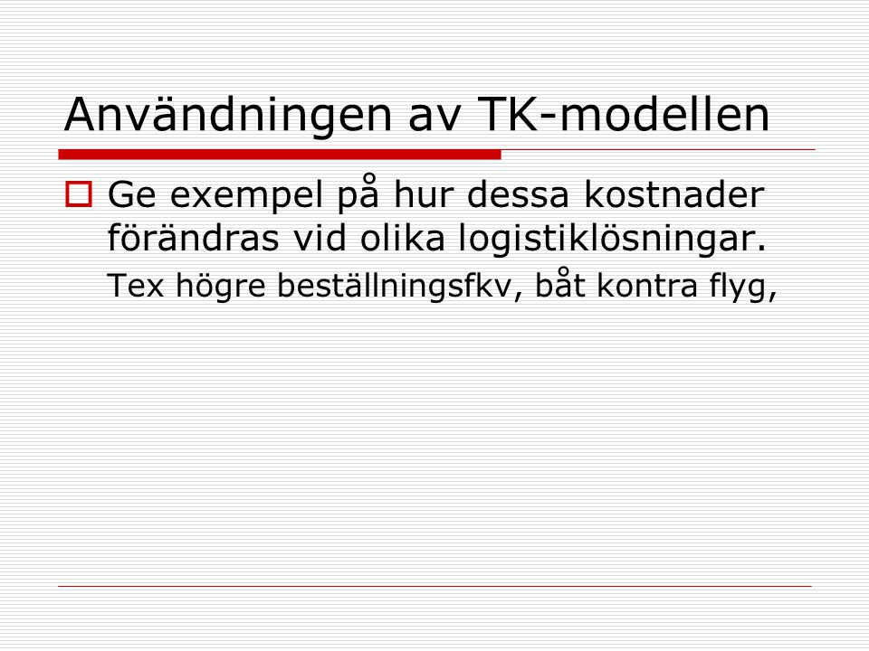 Användningen av TK-modellen
