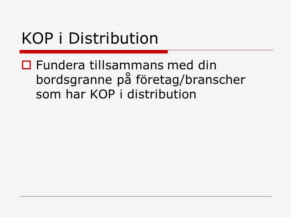 KOP i Distribution Fundera tillsammans med din bordsgranne på företag/branscher som har KOP i distribution.