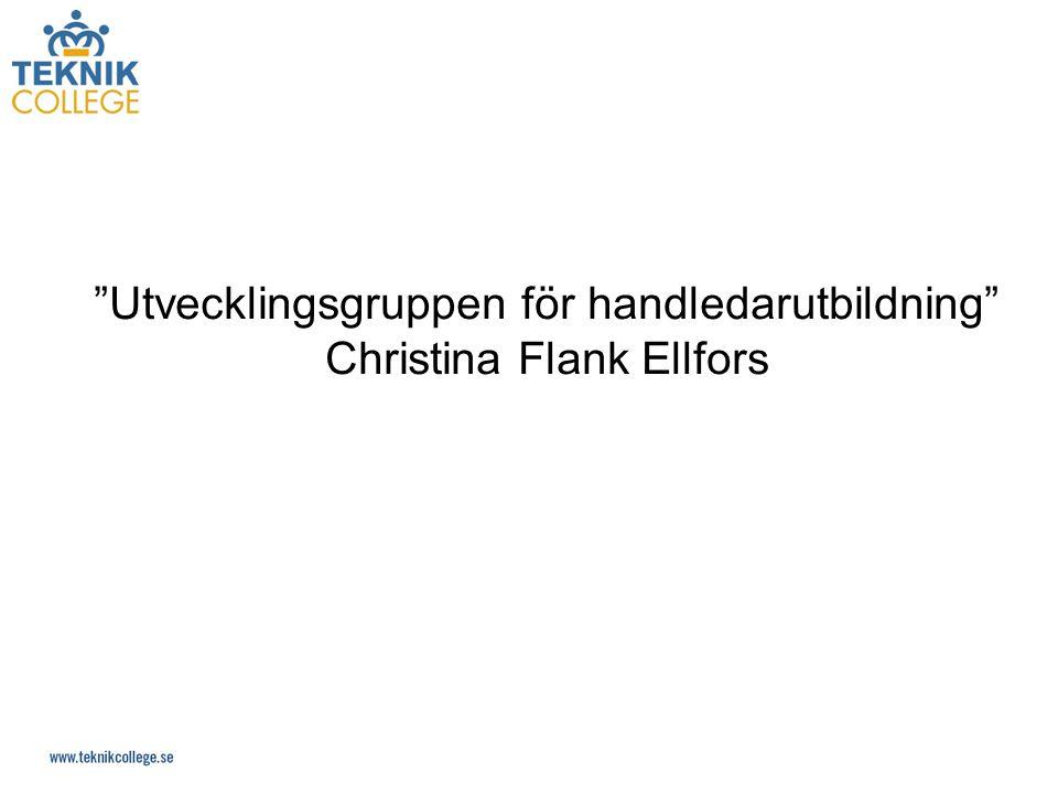 Utvecklingsgruppen för handledarutbildning Christina Flank Ellfors