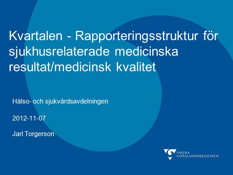 Hälso- och sjukvårdsavdelningen 2012-11-07 Jarl Torgerson