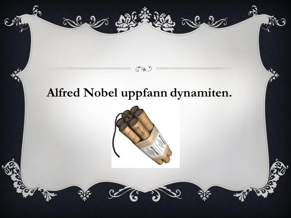 Alfred Nobel uppfann dynamiten.