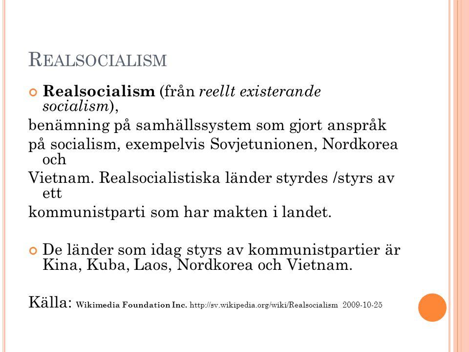 Realsocialism Realsocialism (från reellt existerande socialism),