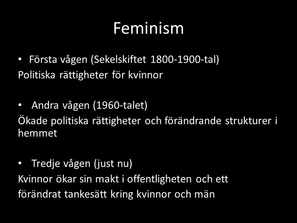 Feminism Första vågen (Sekelskiftet 1800-1900-tal)