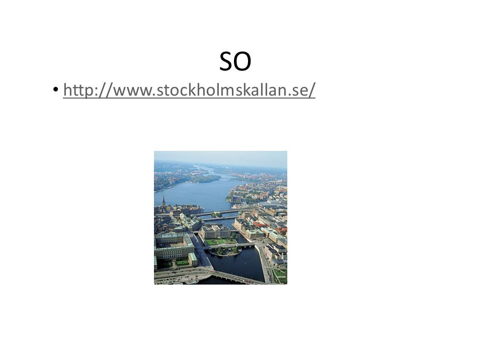 SO http://www.stockholmskallan.se/