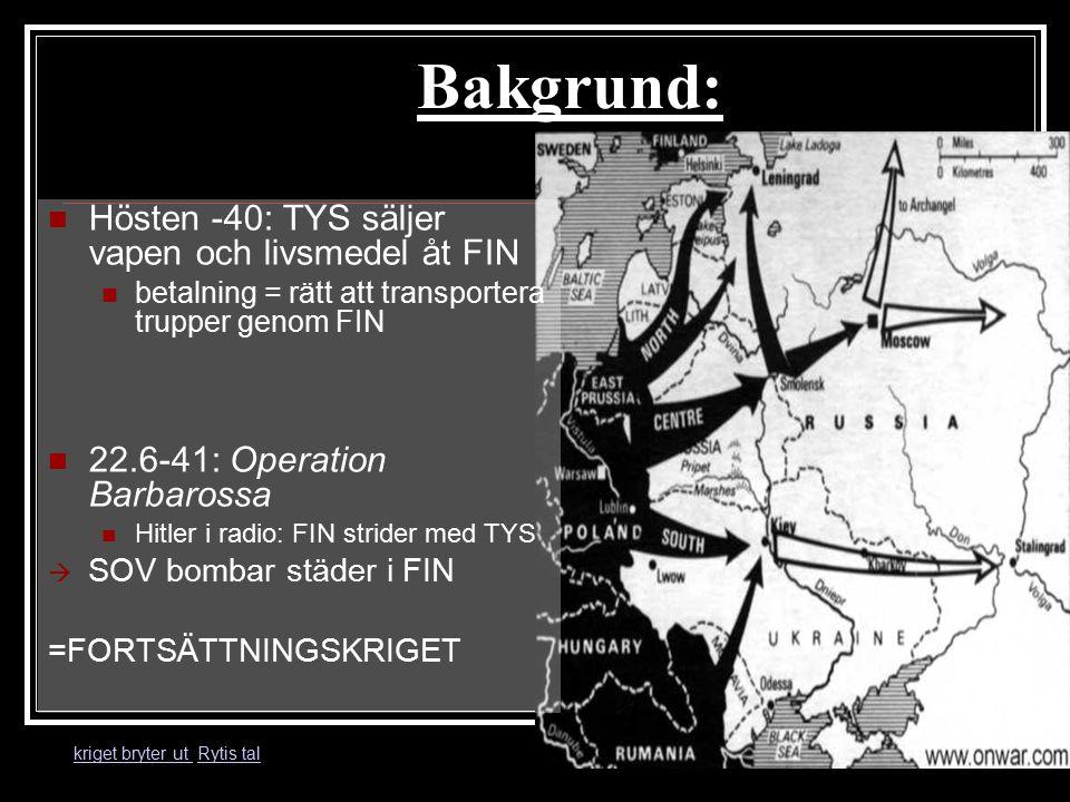 Bakgrund: Hösten -40: TYS säljer vapen och livsmedel åt FIN