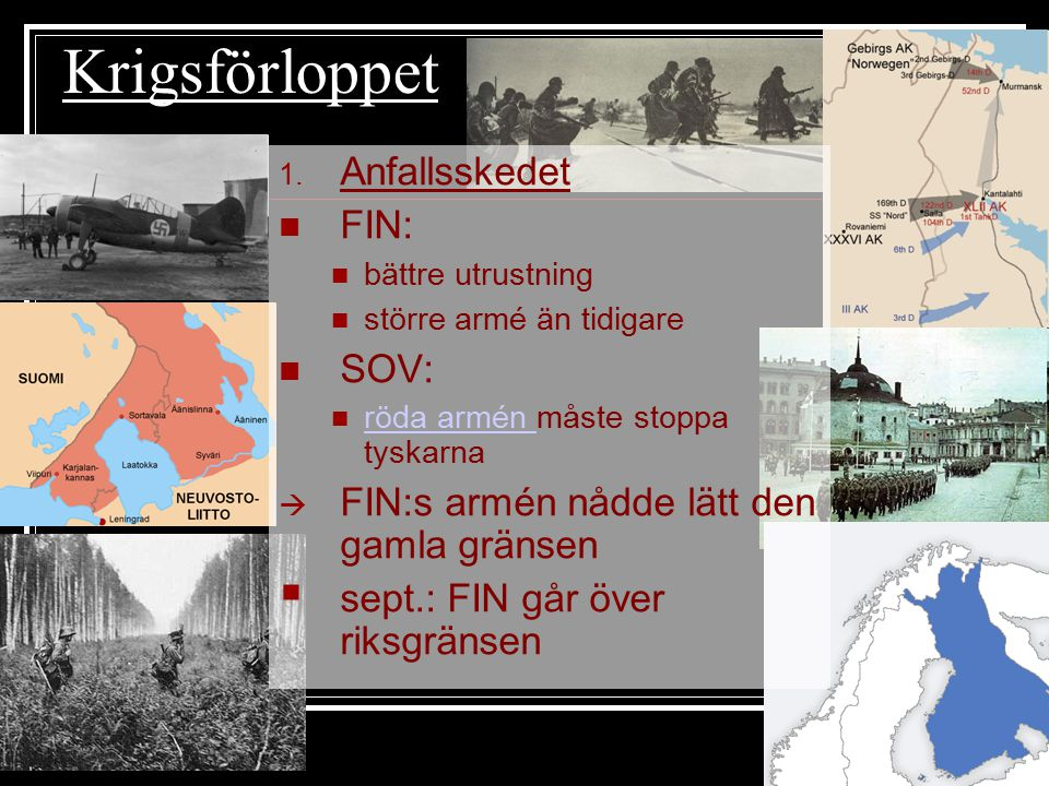 Krigsförloppet Anfallsskedet FIN: SOV: