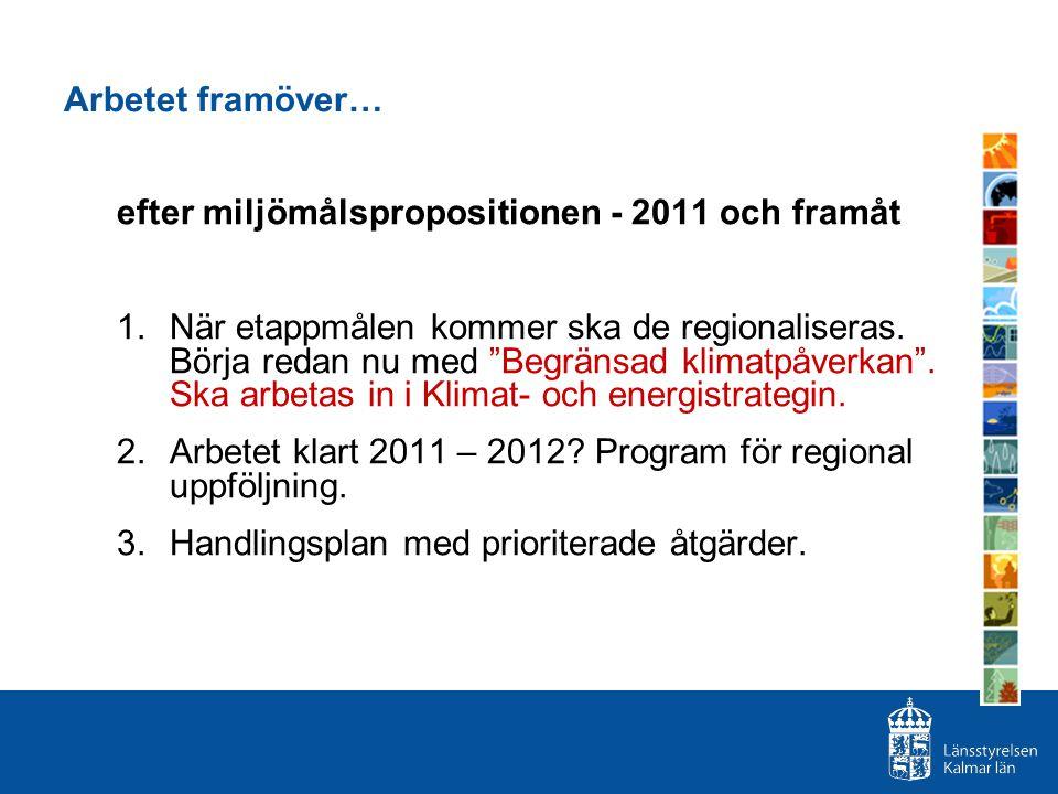 efter miljömålspropositionen - 2011 och framåt