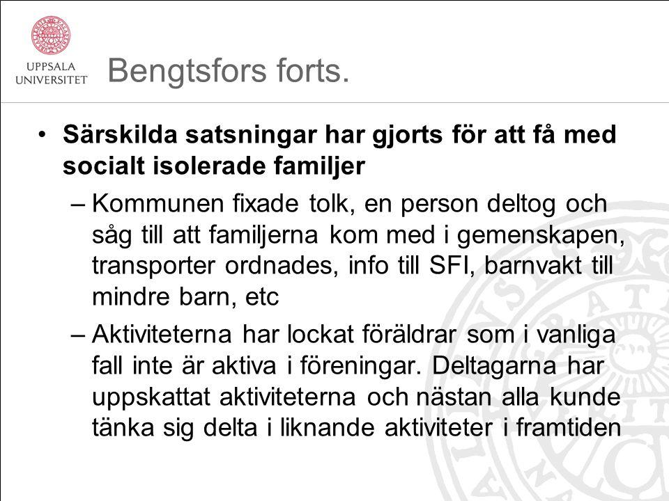Bengtsfors forts. Särskilda satsningar har gjorts för att få med socialt isolerade familjer.