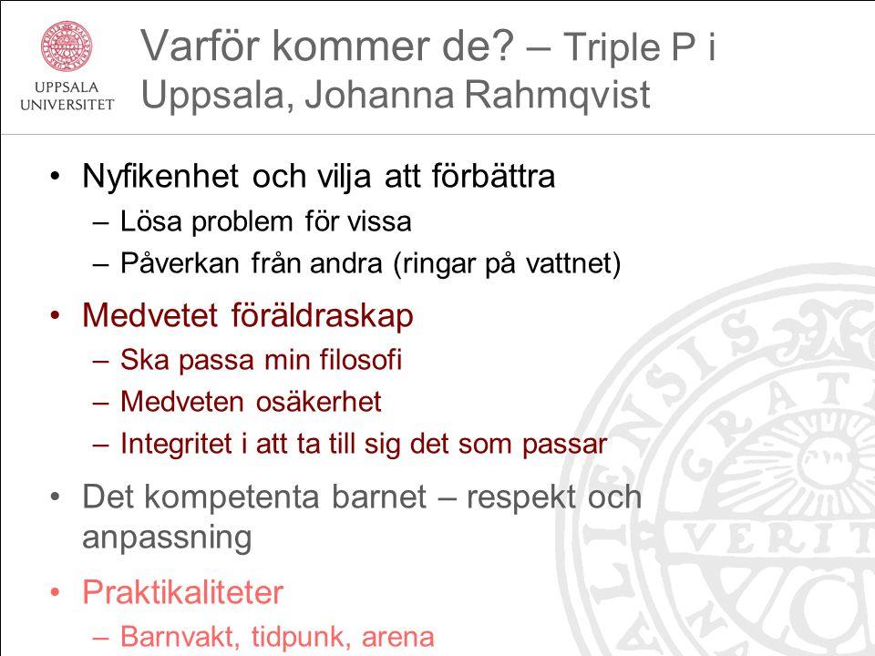 Varför kommer de – Triple P i Uppsala, Johanna Rahmqvist