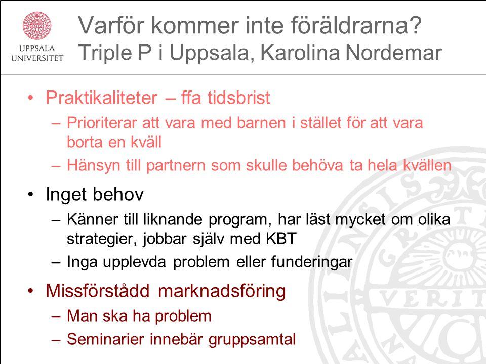 Varför kommer inte föräldrarna Triple P i Uppsala, Karolina Nordemar