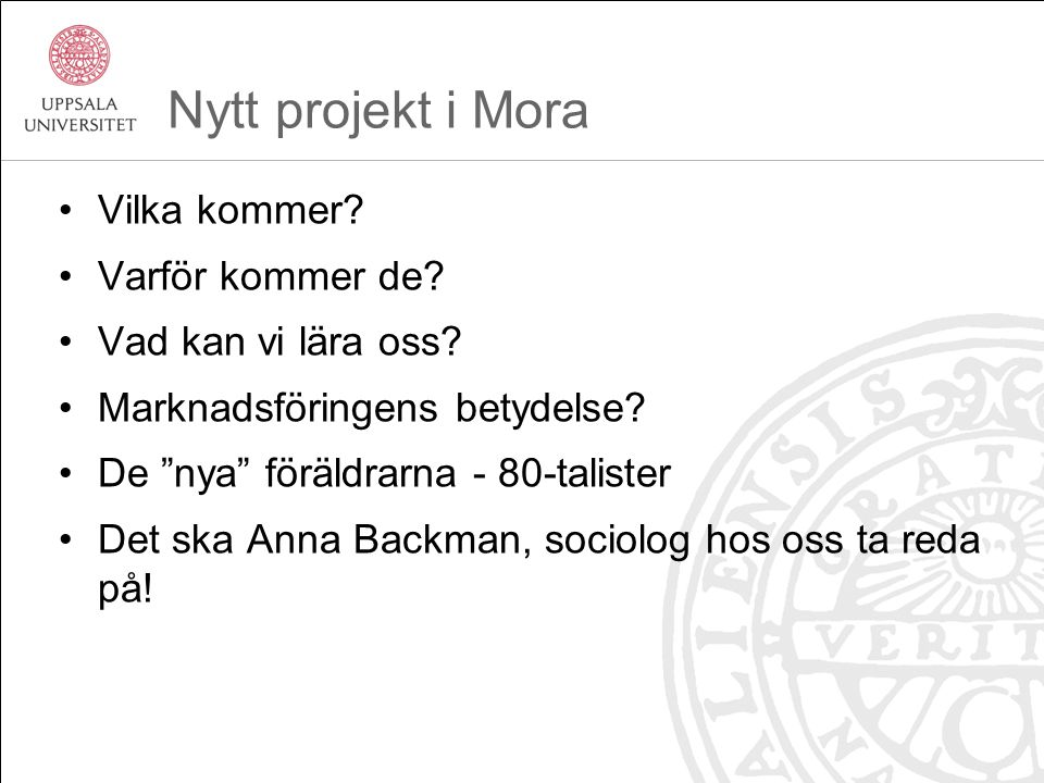 Nytt projekt i Mora Vilka kommer Varför kommer de