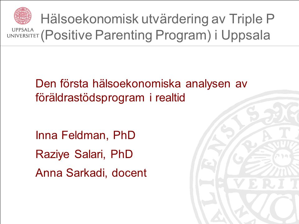 Hälsoekonomisk utvärdering av Triple P (Positive Parenting Program) i Uppsala