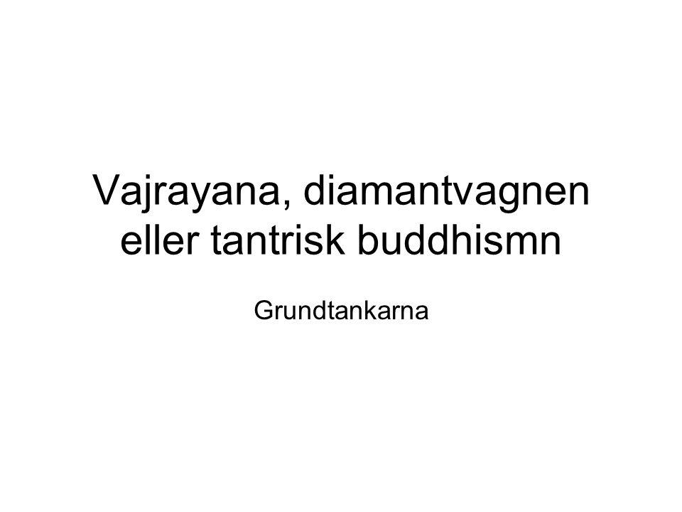 Vajrayana, diamantvagnen eller tantrisk buddhismn