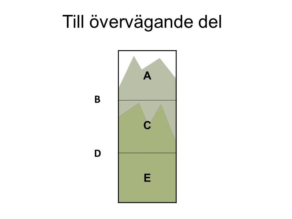 Till övervägande del A C E B D