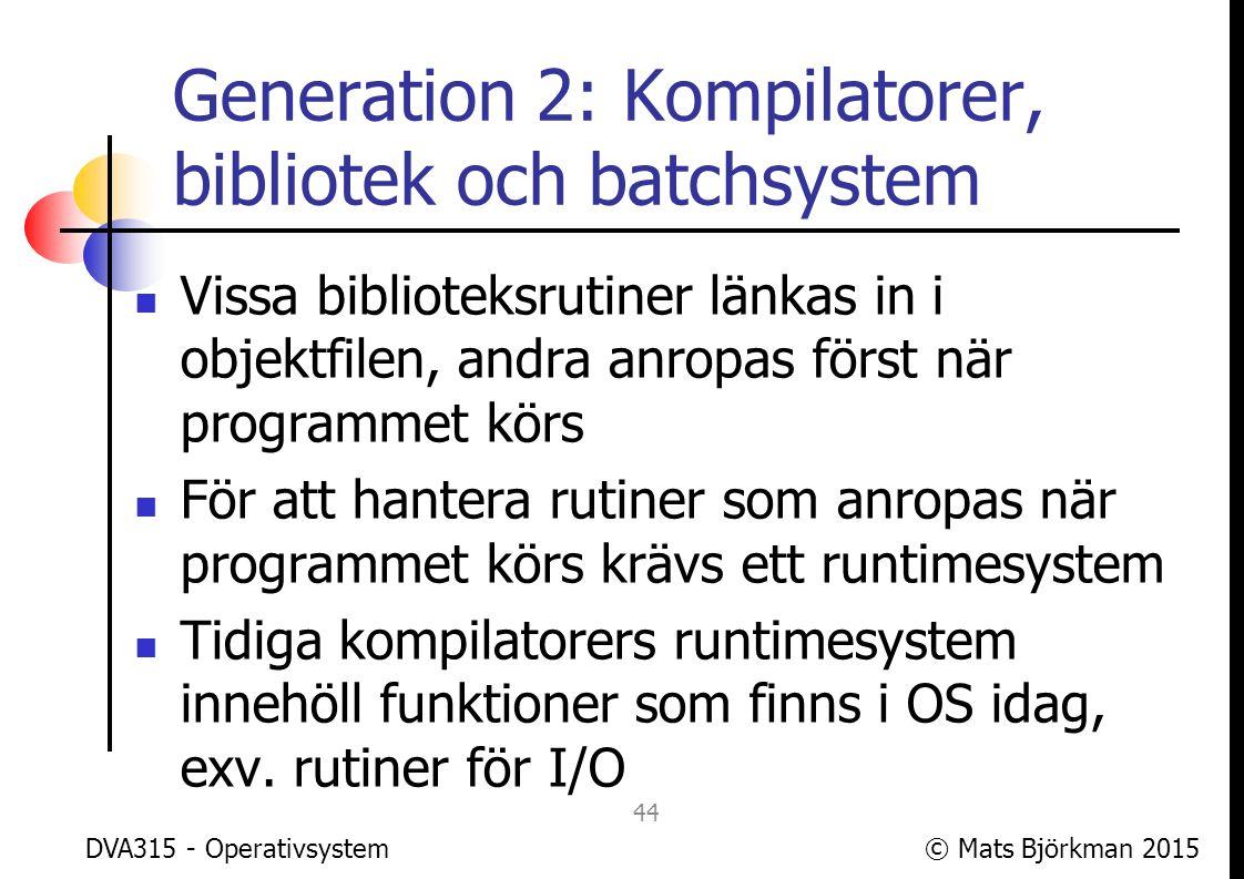 Generation 2: Kompilatorer, bibliotek och batchsystem