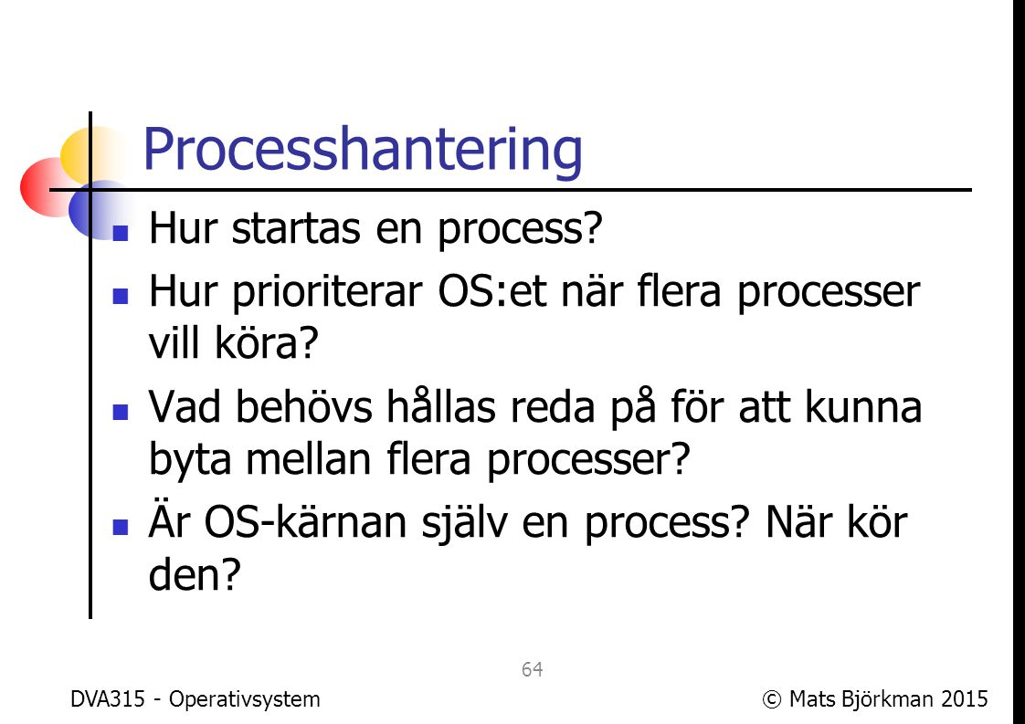 Processhantering Hur startas en process