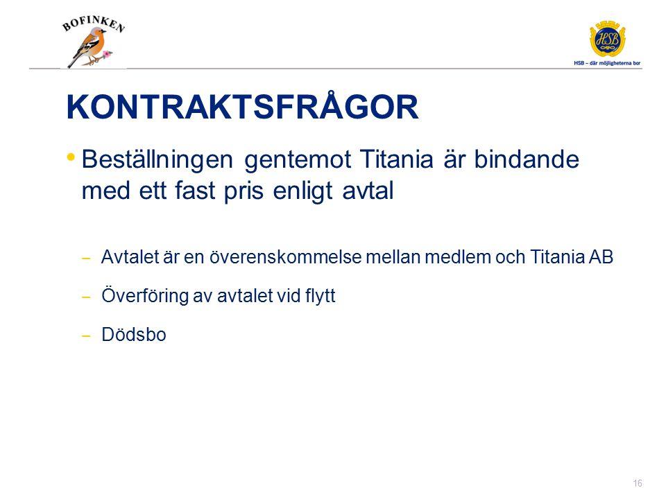 Pris och ROT-avdrag Se Titanias informationshäfte.