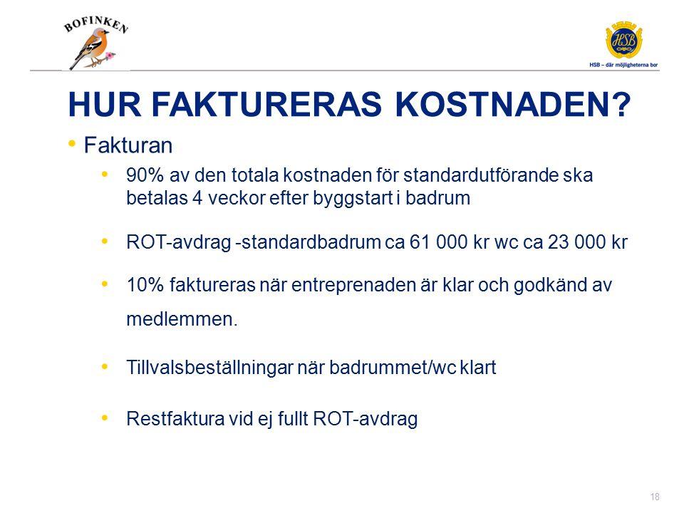 Beställningsprocess Gällande pris, sista datum för beställning var den 1 juni 2014. Beställningen gäller badrum (och wc) i grundutförande.