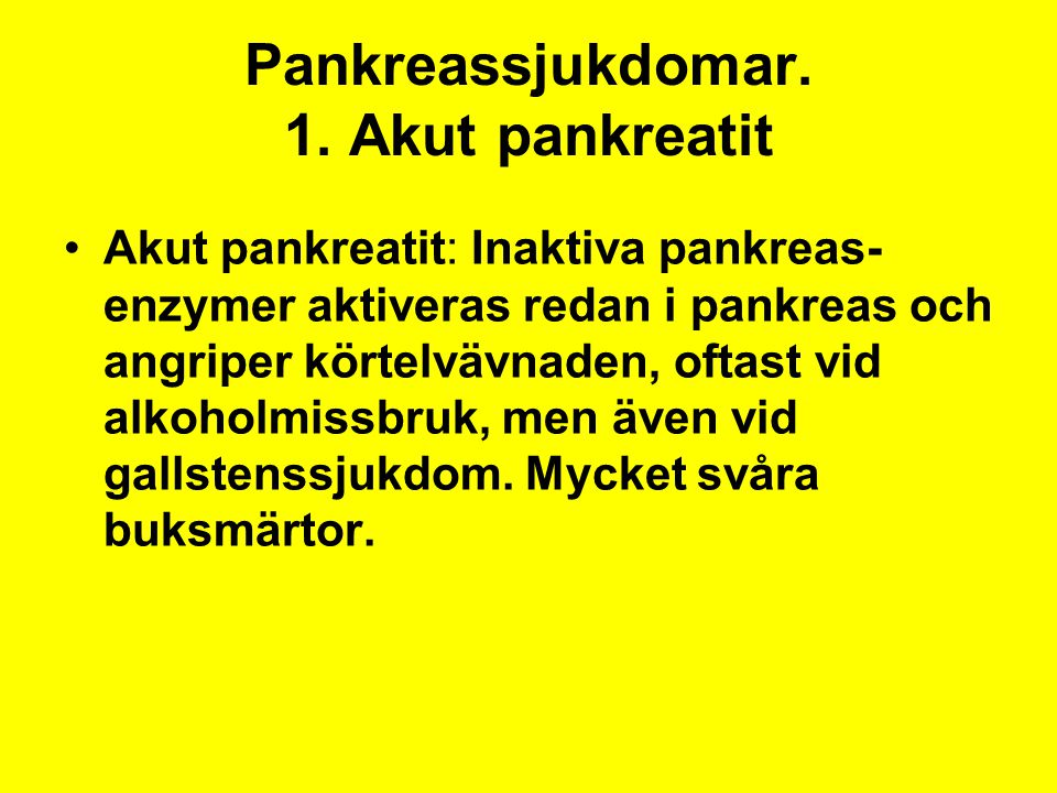 Pankreassjukdomar. 1. Akut pankreatit