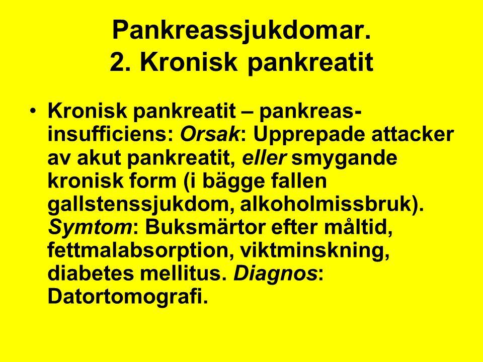 Pankreassjukdomar. 2. Kronisk pankreatit