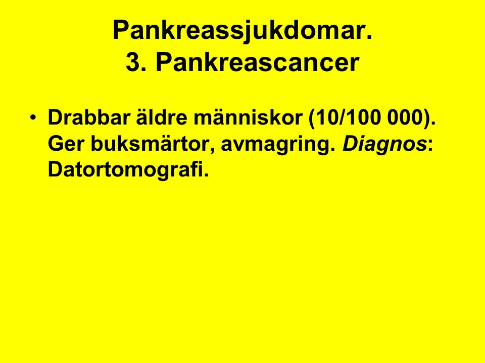 Pankreassjukdomar. 3. Pankreascancer