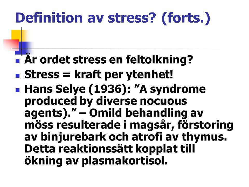 Definition av stress (forts.)