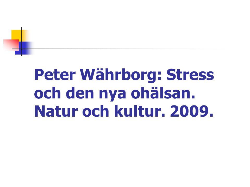 Peter Währborg: Stress och den nya ohälsan. Natur och kultur. 2009.