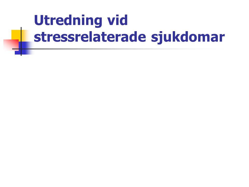 Utredning vid stressrelaterade sjukdomar