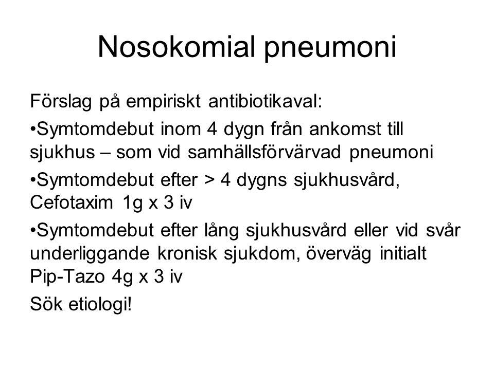 Nosokomial pneumoni Förslag på empiriskt antibiotikaval: