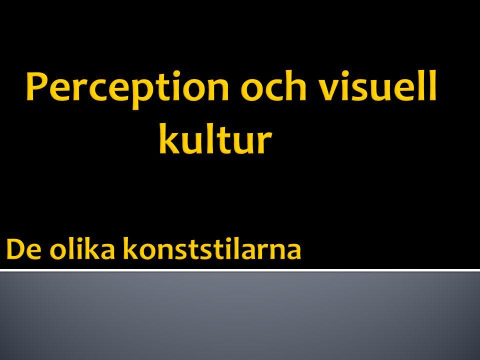 Perception och visuell kultur De olika konststilarna