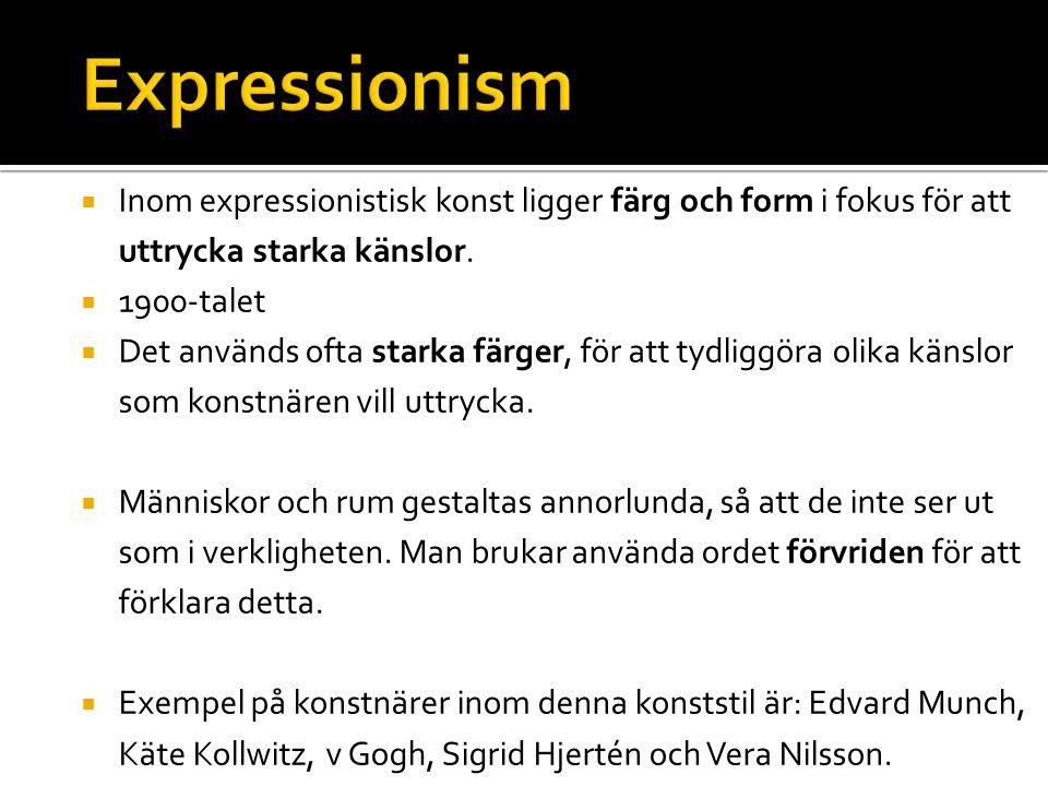 Expressionism Inom expressionistisk konst ligger färg och form i fokus för att uttrycka starka känslor.