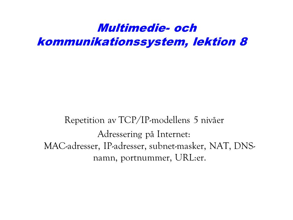Multimedie- och kommunikationssystem, lektion 8