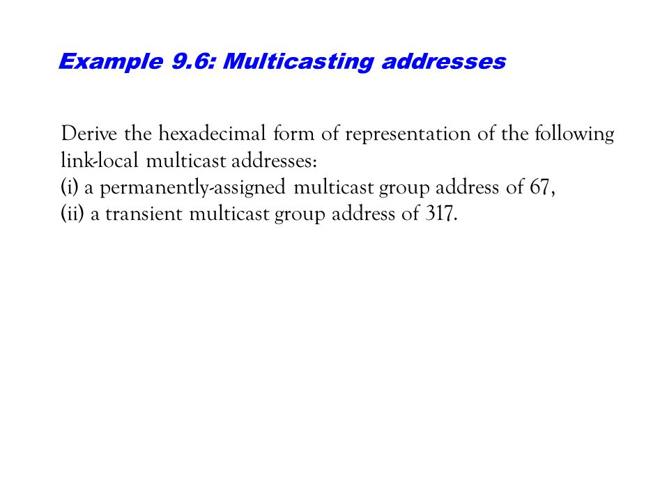 Example 9.6: Multicasting addresses