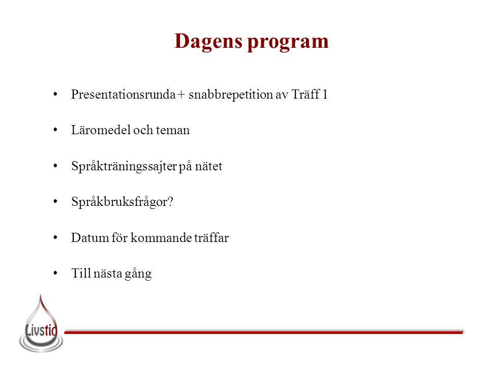 Dagens program Presentationsrunda + snabbrepetition av Träff 1